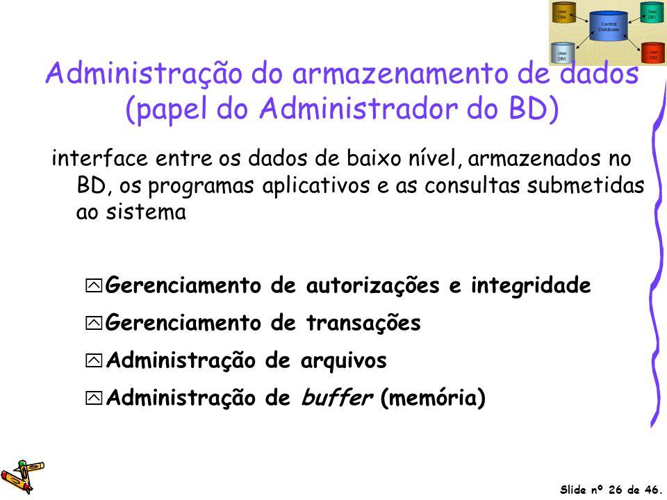 Administração do armazenamento de dados (papel do Administrador do BD)