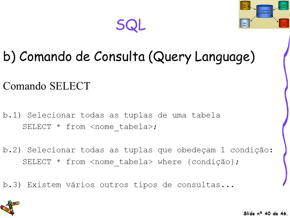 SQL b) Comando de Consulta (Query Language) Comando SELECT