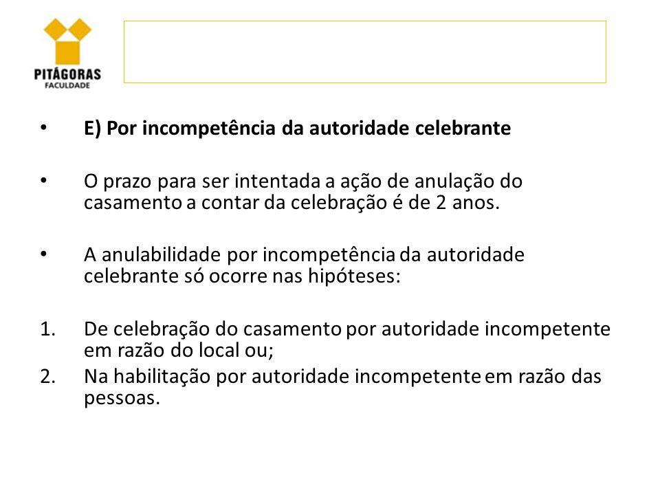 E) Por incompetência da autoridade celebrante