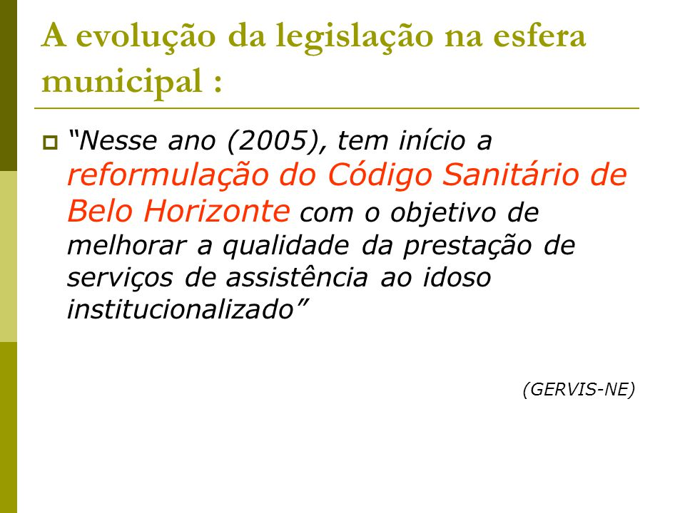 A evolução da legislação na esfera municipal :