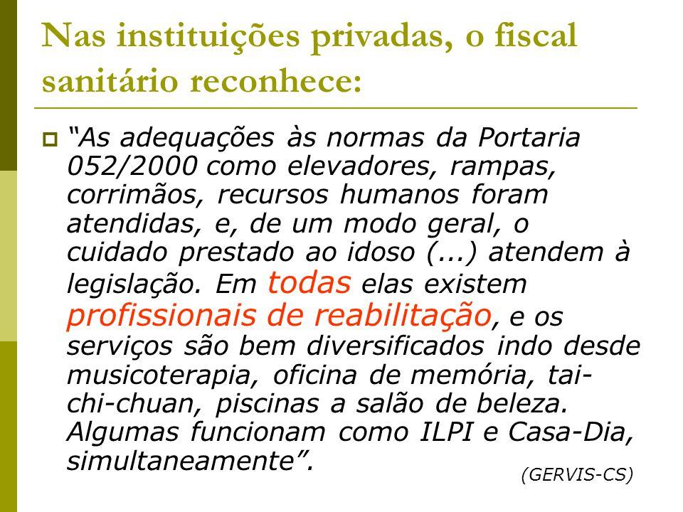 Nas instituições privadas, o fiscal sanitário reconhece: