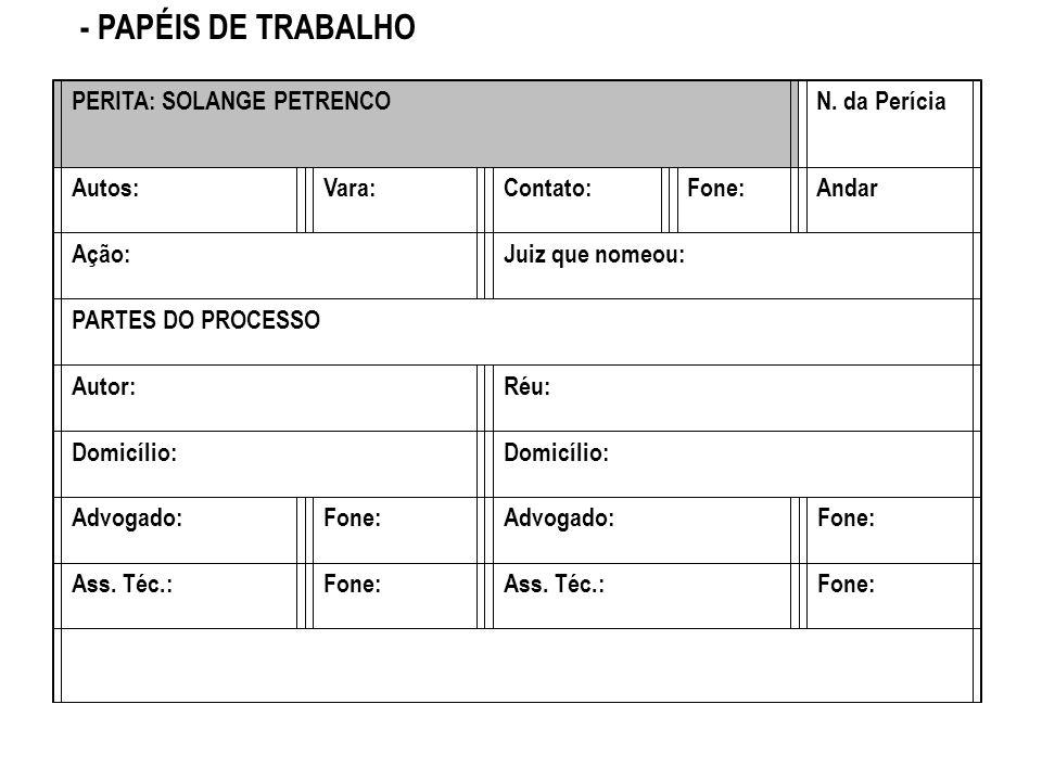 - PAPÉIS DE TRABALHO PERITA: SOLANGE PETRENCO N. da Perícia Autos: