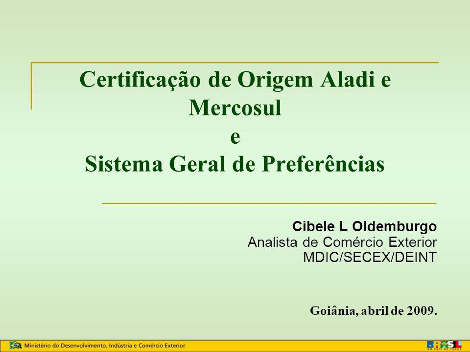 Certificação de Origem Aladi e Mercosul e Sistema Geral de Preferências