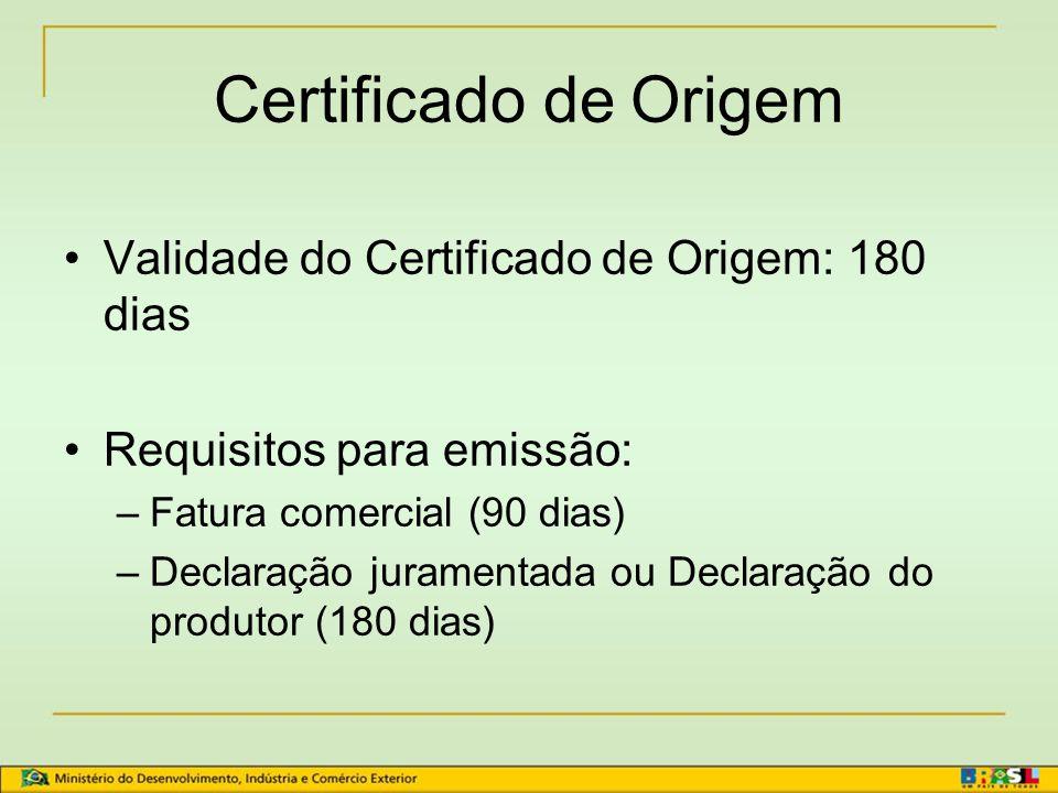 Certificado de Origem Validade do Certificado de Origem: 180 dias