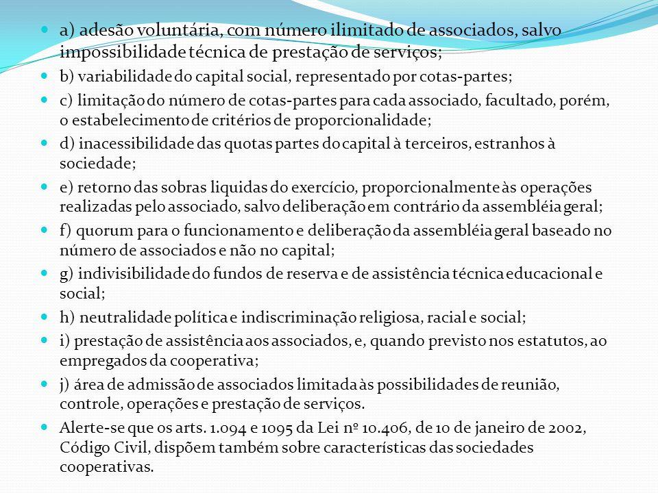a) adesão voluntária, com número ilimitado de associados, salvo impossibilidade técnica de prestação de serviços;