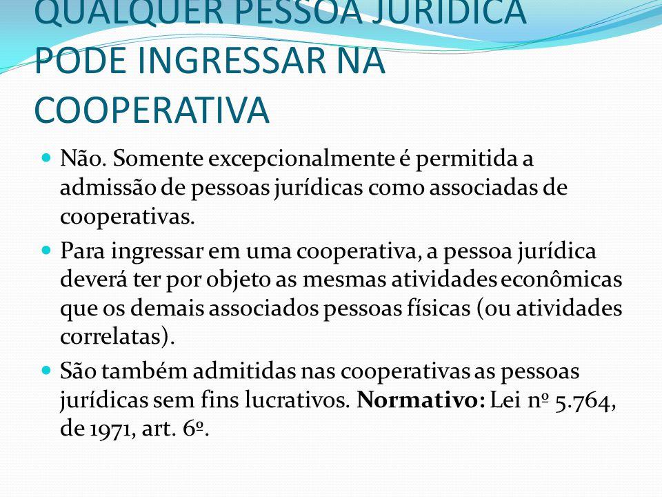 QUALQUER PESSOA JURÍDICA PODE INGRESSAR NA COOPERATIVA