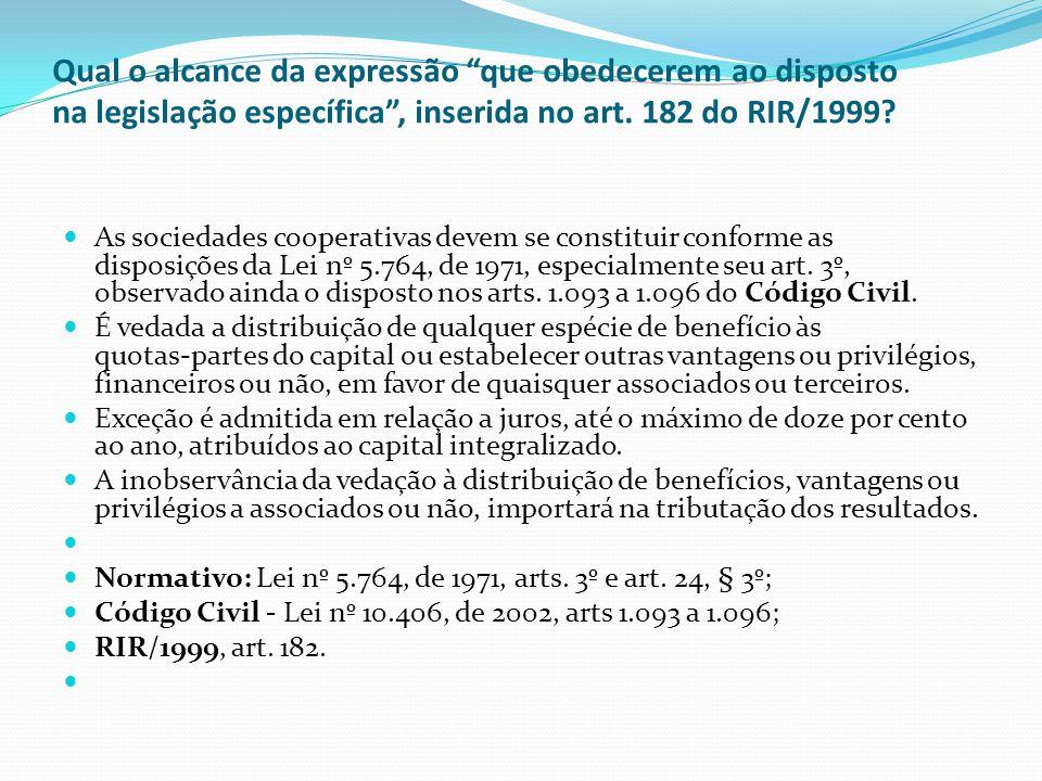 Qual o alcance da expressão que obedecerem ao disposto na legislação específica , inserida no art. 182 do RIR/1999