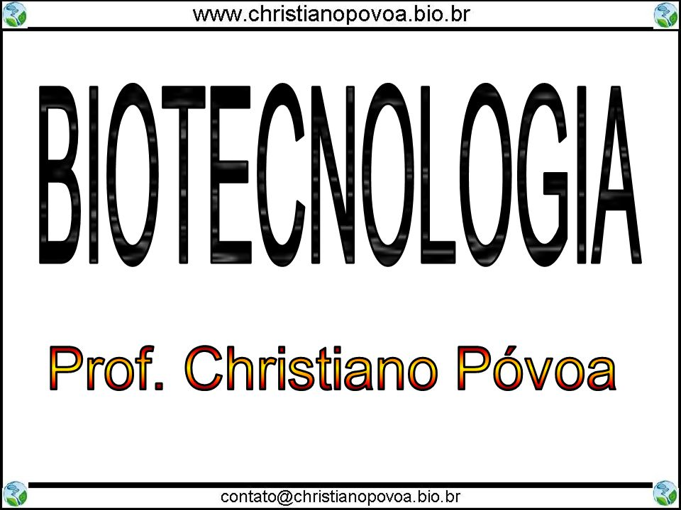 BIOTECNOLOGIA Prof. Christiano Póvoa