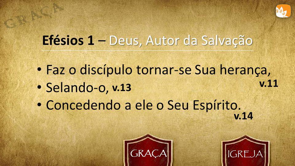 Efésios 1 – Deus, Autor da Salvação