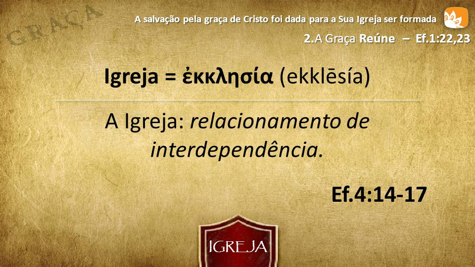 Igreja = ἐκκλησία (ekklēsía)