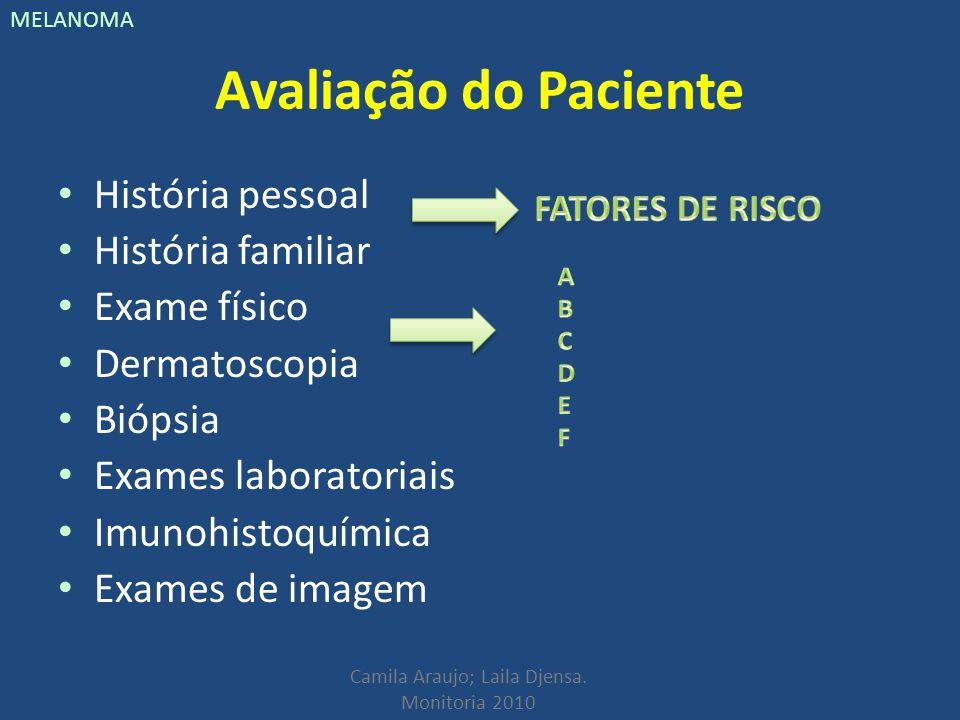 Avaliação do Paciente História pessoal História familiar Exame físico