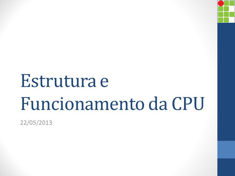 Estrutura e Funcionamento da CPU