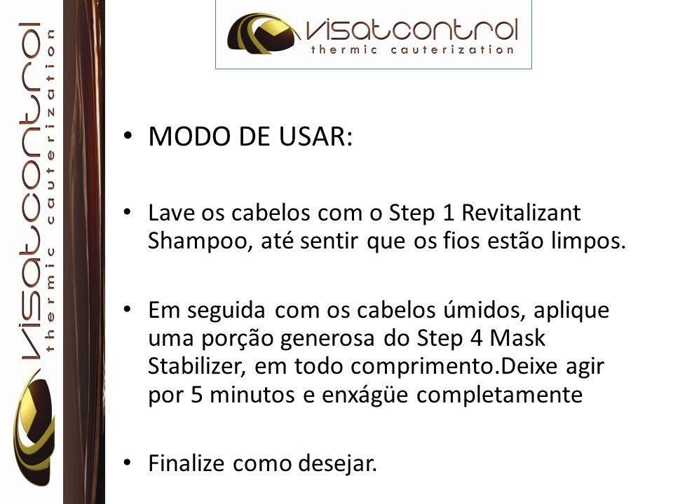 MODO DE USAR: Lave os cabelos com o Step 1 Revitalizant Shampoo, até sentir que os fios estão limpos.
