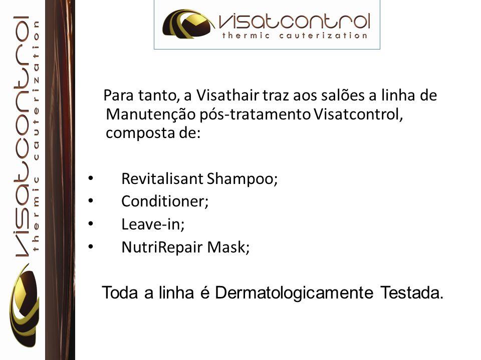 Para tanto, a Visathair traz aos salões a linha de Manutenção pós-tratamento Visatcontrol, composta de:
