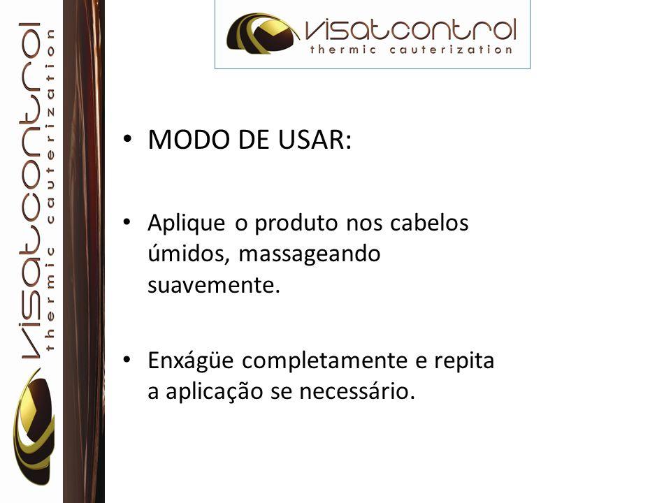 MODO DE USAR: Aplique o produto nos cabelos úmidos, massageando suavemente.