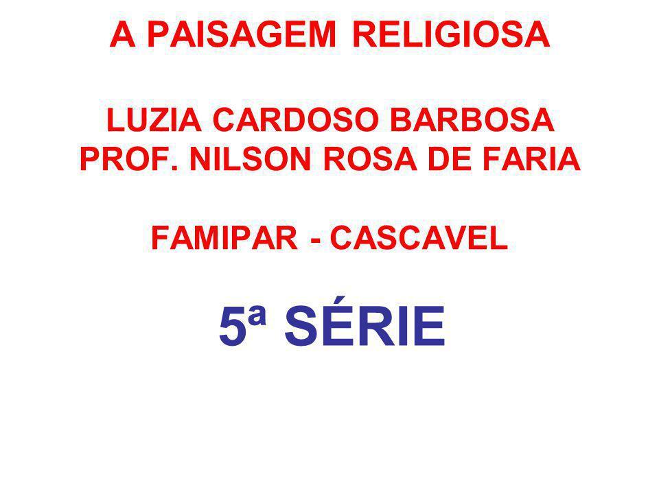 A PAISAGEM RELIGIOSA LUZIA CARDOSO BARBOSA PROF