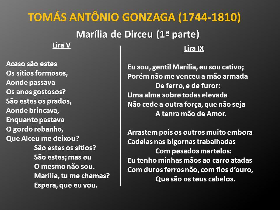 TOMÁS ANTÔNIO GONZAGA (1744-1810) Marília de Dirceu (1ª parte)