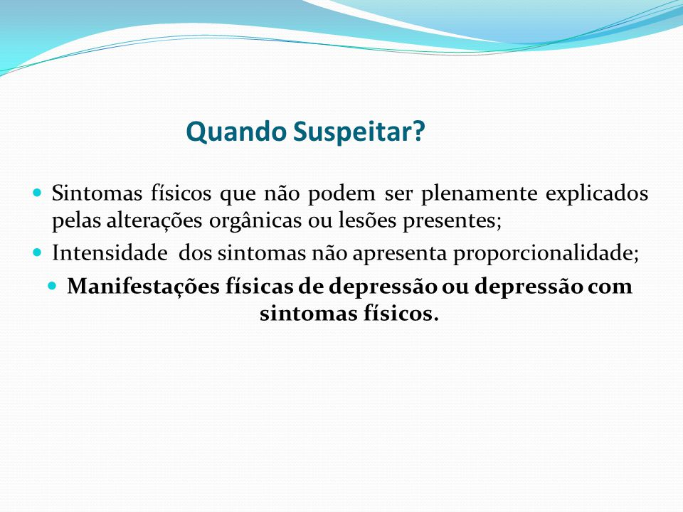 Manifestações físicas de depressão ou depressão com sintomas físicos.