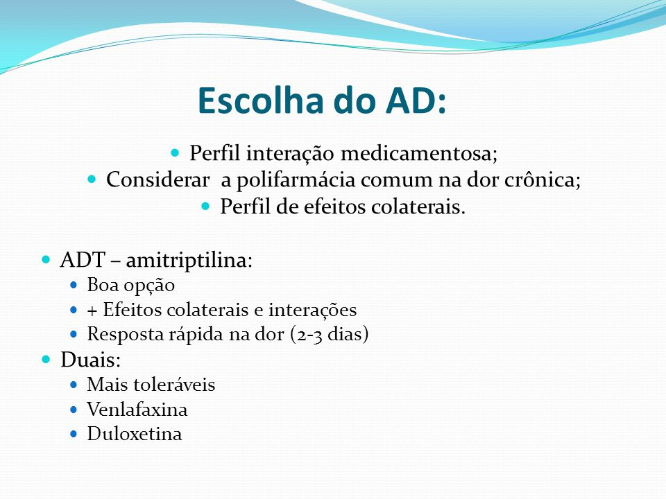 Escolha do AD: Perfil interação medicamentosa;