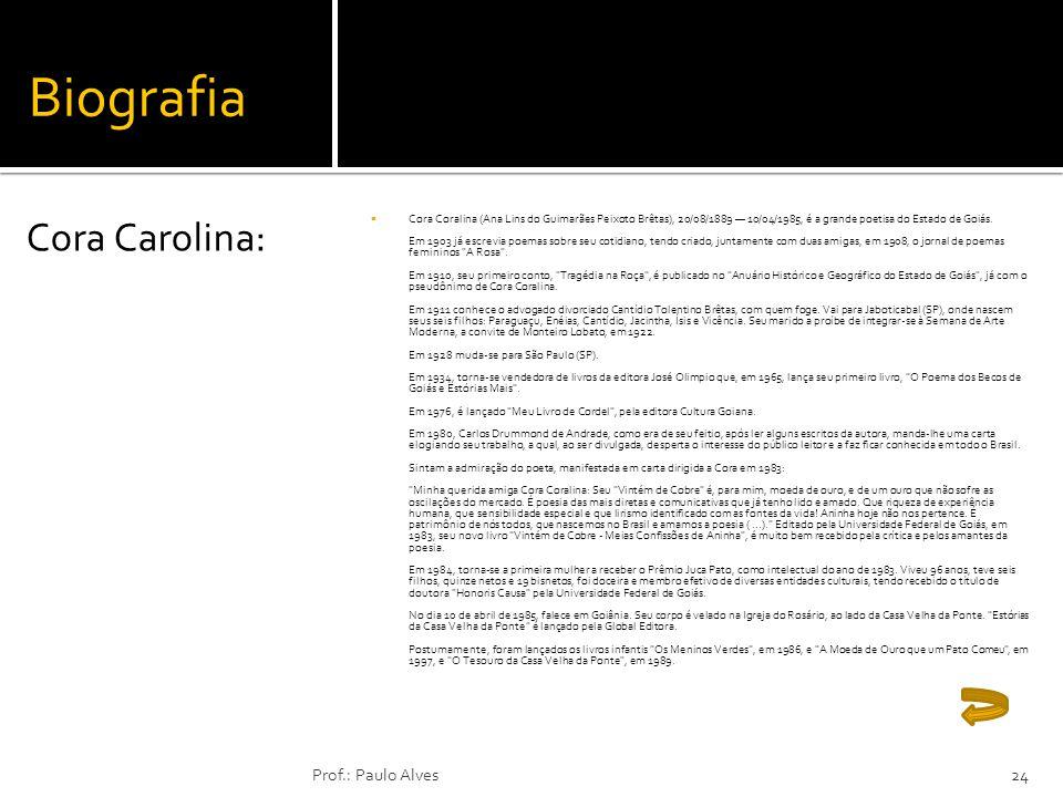 Biografia Cora Carolina: Prof.: Paulo Alves