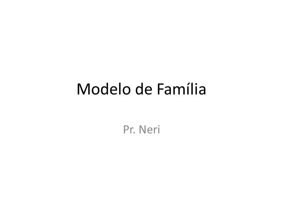 Modelo de Família Pr. Neri