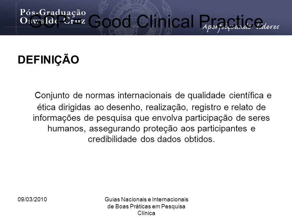 GCP = Good Clinical Practice
