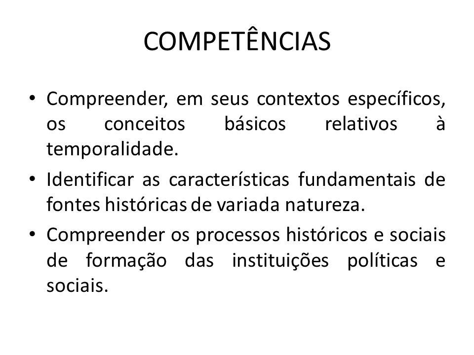COMPETÊNCIAS Compreender, em seus contextos específicos, os conceitos básicos relativos à temporalidade.