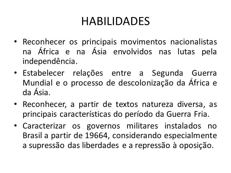 HABILIDADES Reconhecer os principais movimentos nacionalistas na África e na Ásia envolvidos nas lutas pela independência.