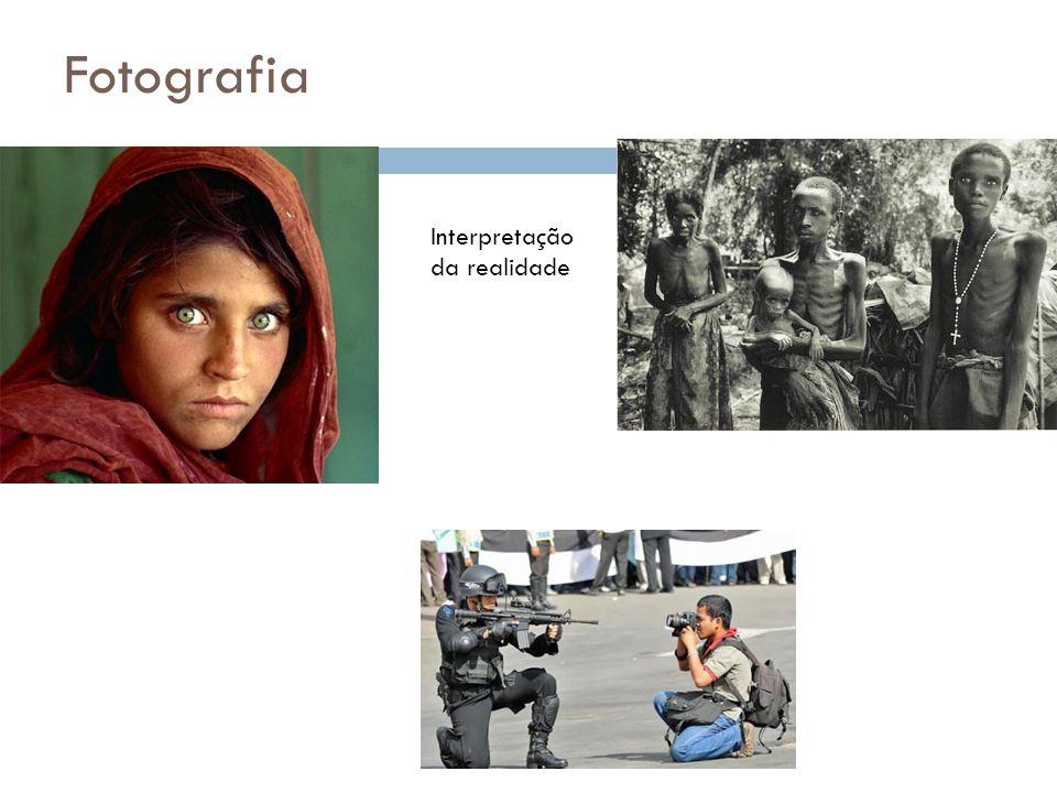 Fotografia Interpretação da realidade
