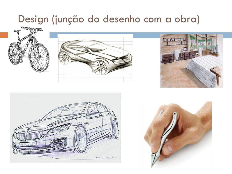 Design (junção do desenho com a obra)