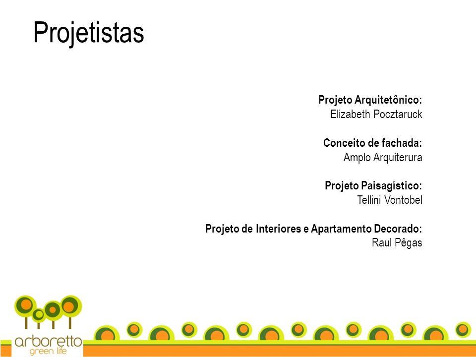 Projetistas Projeto Arquitetônico: Elizabeth Pocztaruck