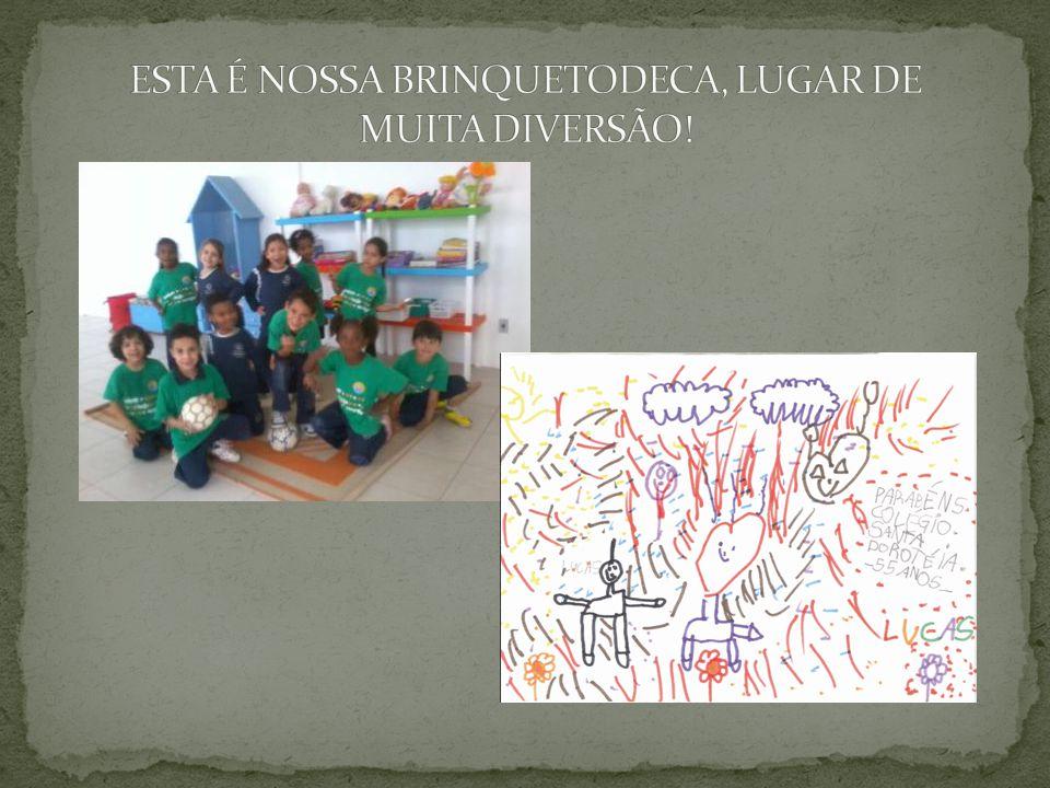 ESTA É NOSSA BRINQUETODECA, LUGAR DE MUITA DIVERSÃO!