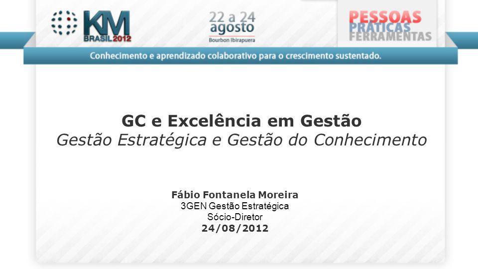 GC e Excelência em Gestão Fábio Fontanela Moreira