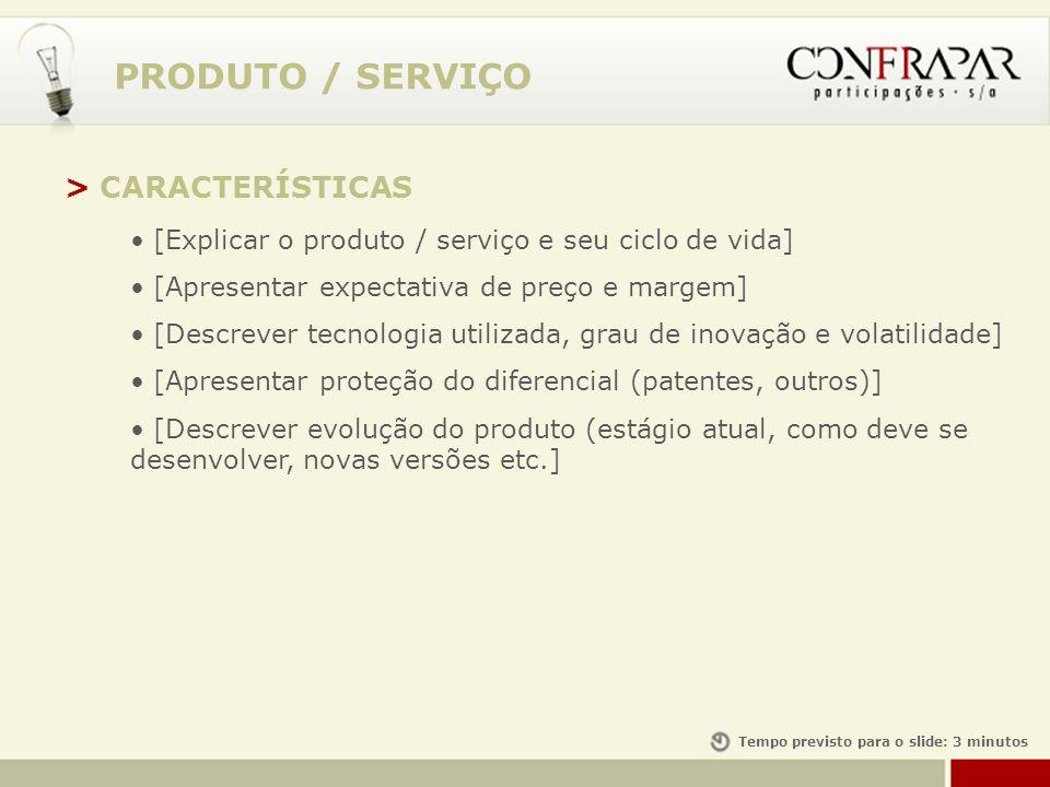 PRODUTO / SERVIÇO > CARACTERÍSTICAS