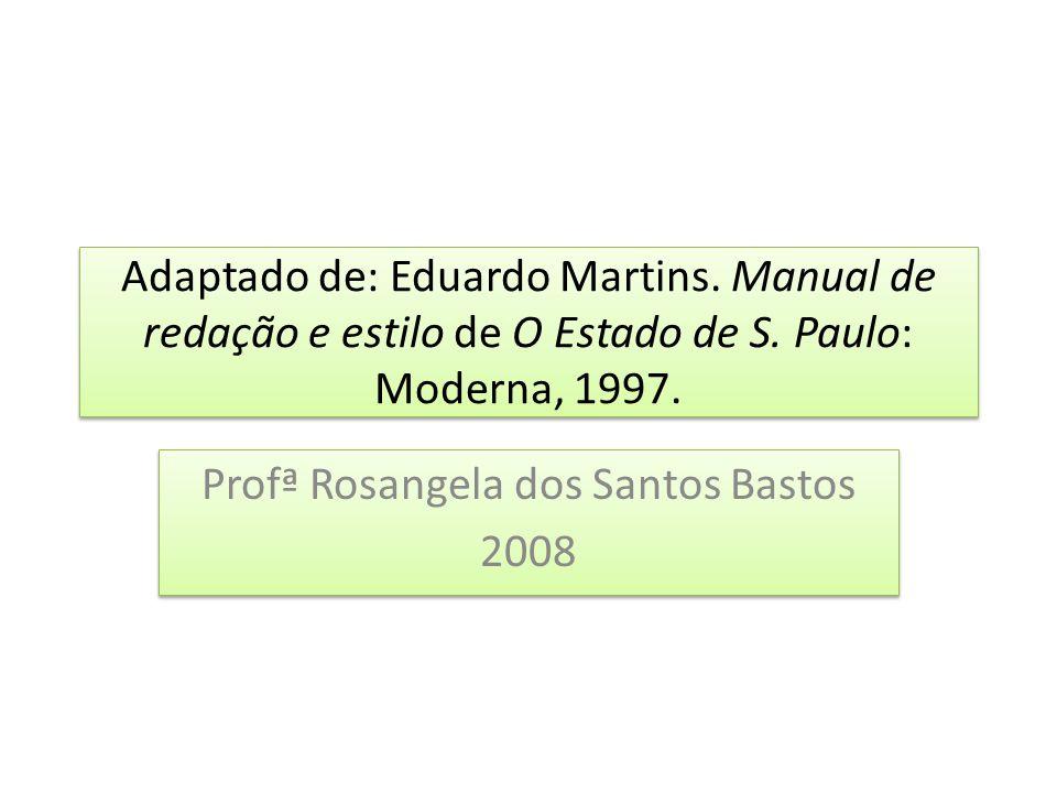 Profª Rosangela dos Santos Bastos 2008
