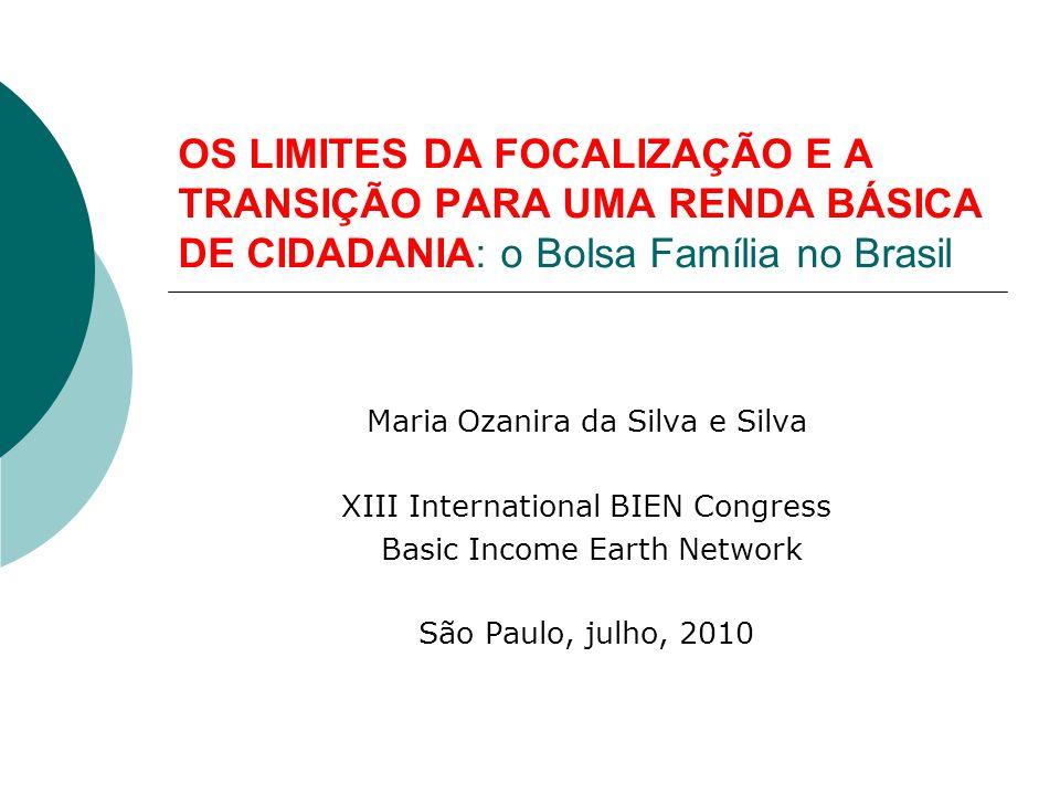 OS LIMITES DA FOCALIZAÇÃO E A TRANSIÇÃO PARA UMA RENDA BÁSICA DE CIDADANIA: o Bolsa Família no Brasil