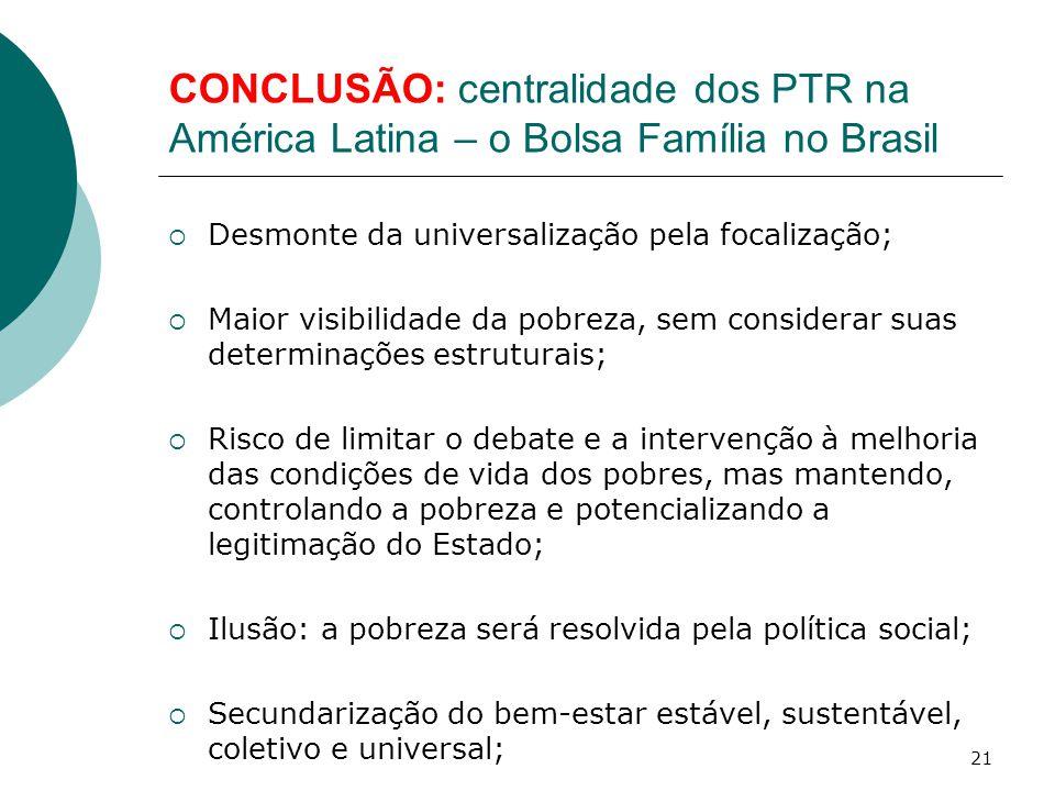 CONCLUSÃO: centralidade dos PTR na América Latina – o Bolsa Família no Brasil