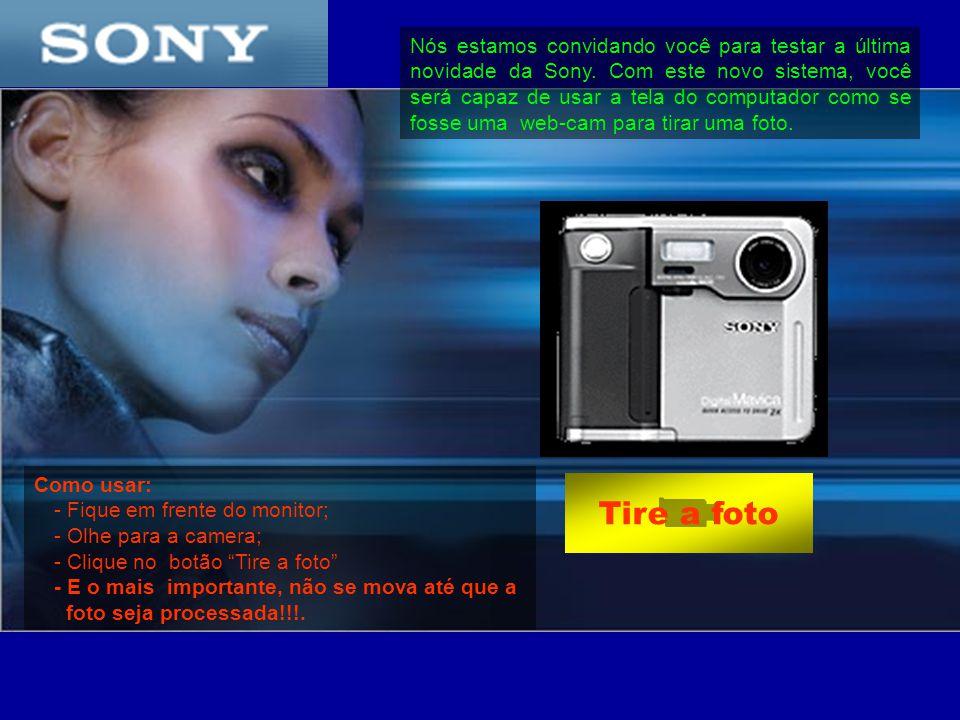 Nós estamos convidando você para testar a última novidade da Sony