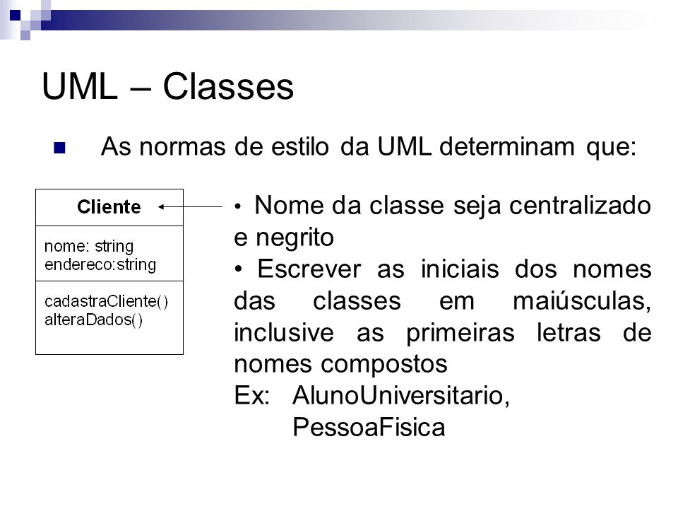 UML – Classes As normas de estilo da UML determinam que: