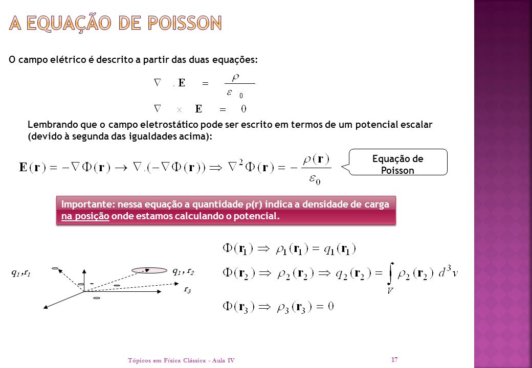 A equação de Poisson O campo elétrico é descrito a partir das duas equações: