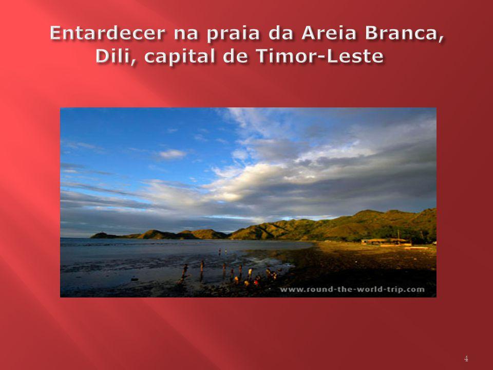 Entardecer na praia da Areia Branca, Dili, capital de Timor-Leste