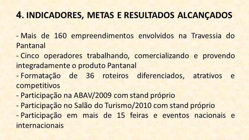 4. INDICADORES, METAS E RESULTADOS ALCANÇADOS