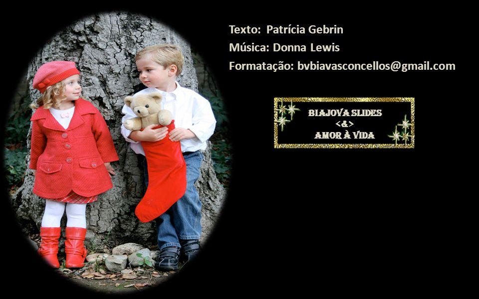 Texto: Patrícia Gebrin Música: Donna Lewis