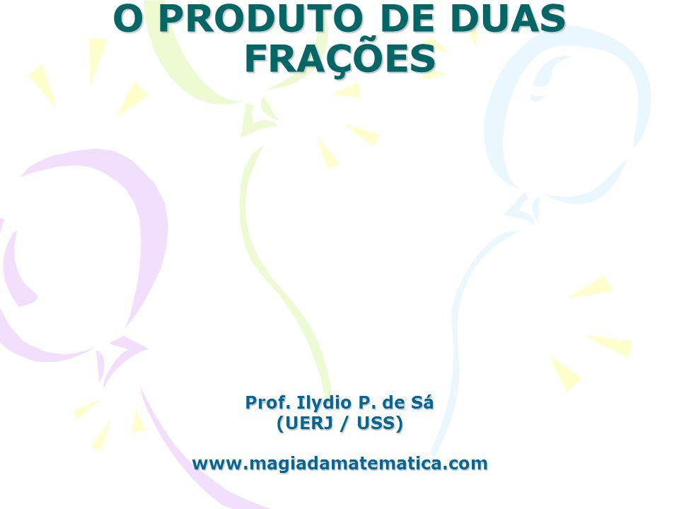 O PRODUTO DE DUAS FRAÇÕES