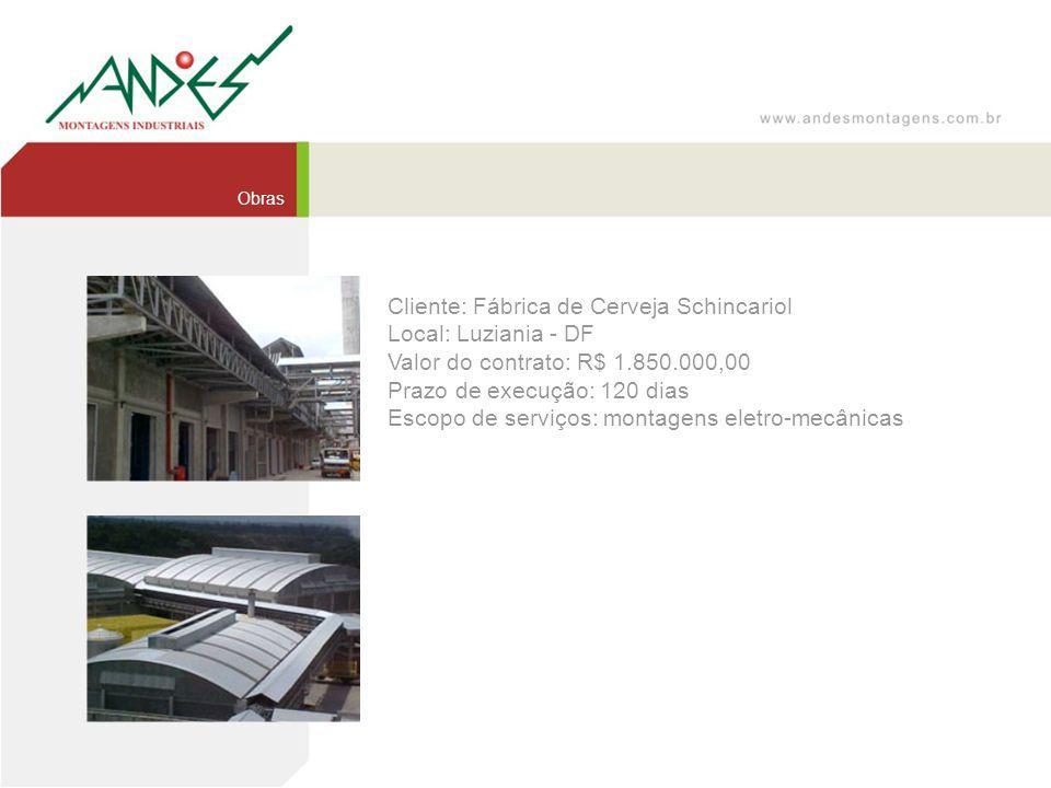 Cliente: Fábrica de Cerveja Schincariol Local: Luziania - DF