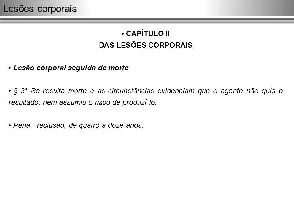 Lesões corporais CAPÍTULO II DAS LESÕES CORPORAIS