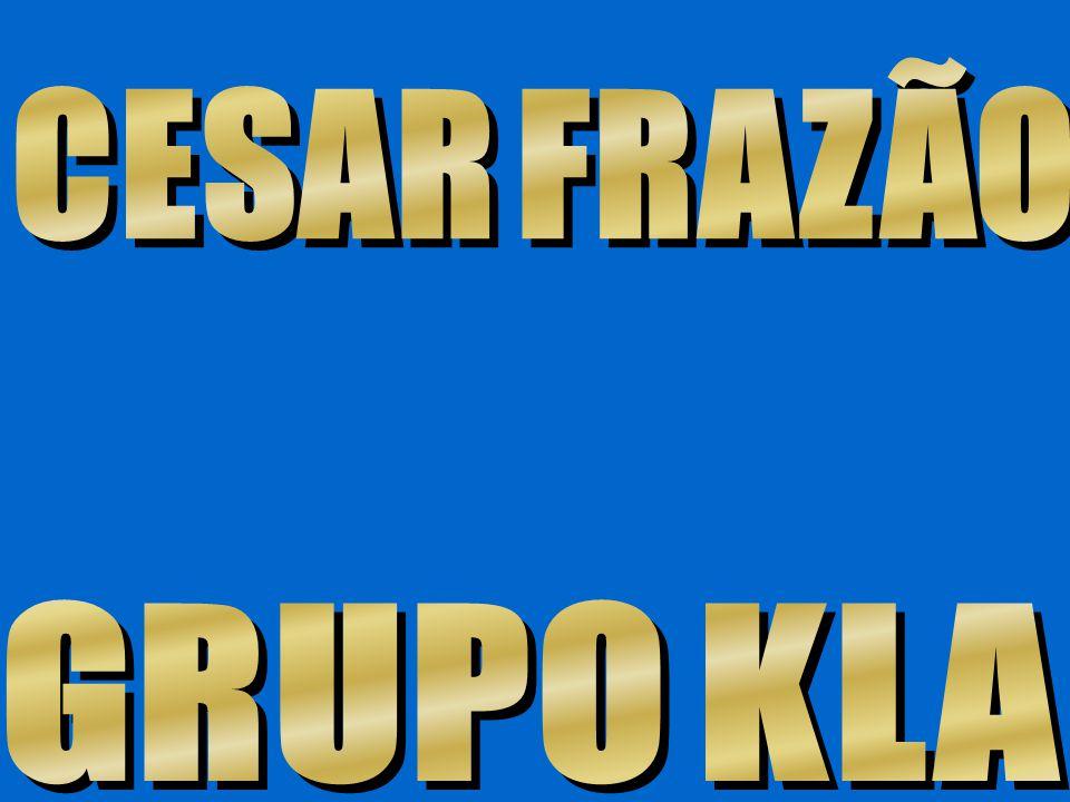 CESAR FRAZÃO GRUPO KLA