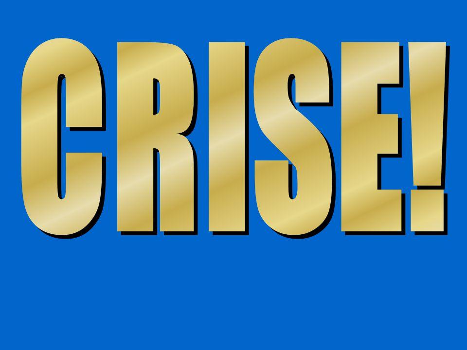 CRISE!