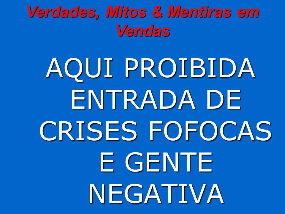 AQUI PROIBIDA ENTRADA DE CRISES FOFOCAS E GENTE NEGATIVA