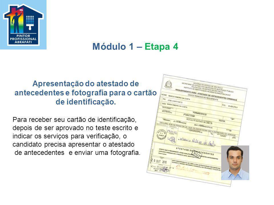 Módulo 1 – Etapa 4 Apresentação do atestado de antecedentes e fotografia para o cartão de identificação.